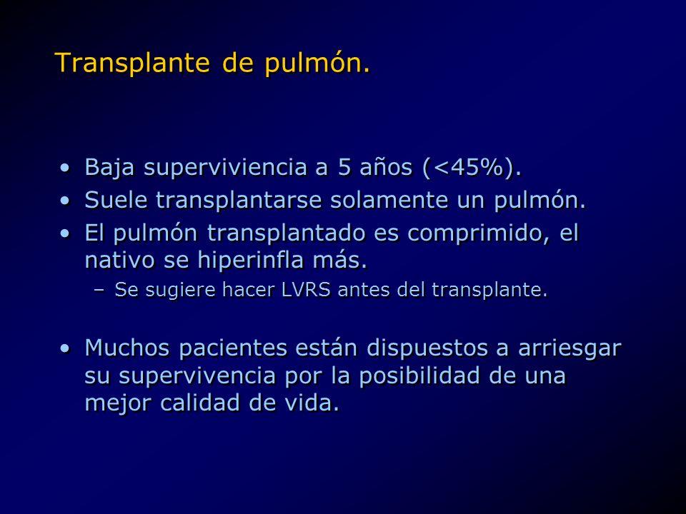 Transplante de pulmón. Baja superviviencia a 5 años (<45%).