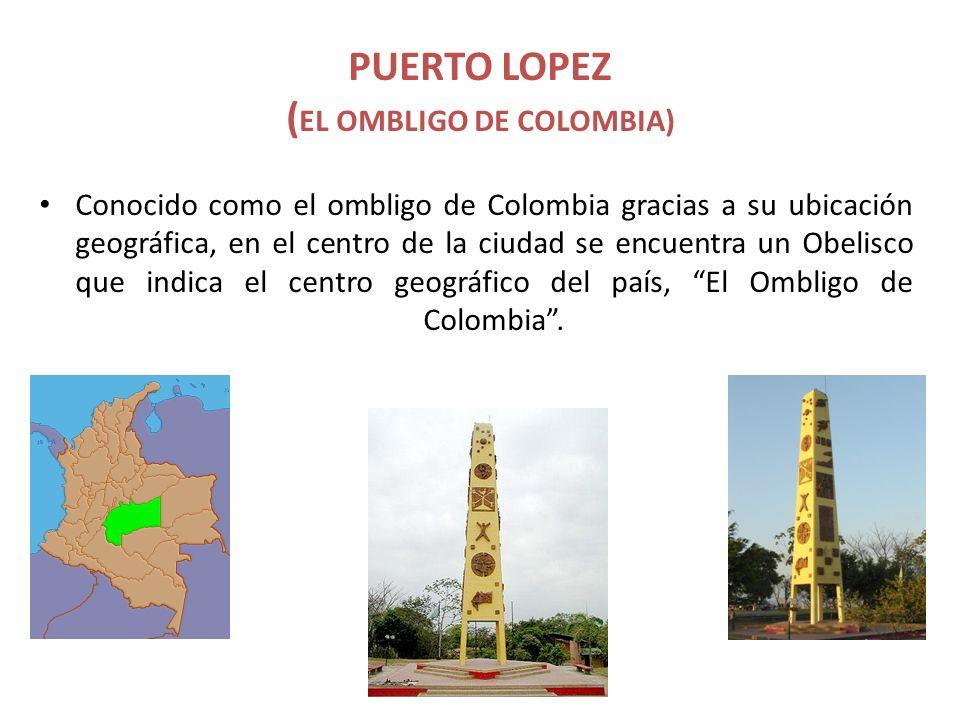 PUERTO LOPEZ (EL OMBLIGO DE COLOMBIA)