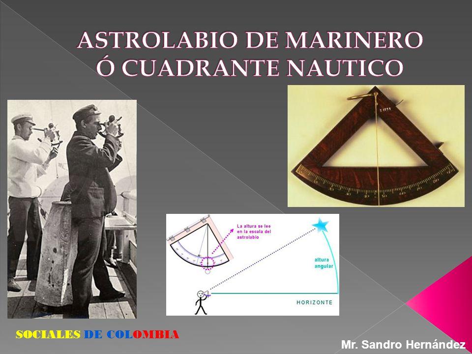 ASTROLABIO DE MARINERO Ó CUADRANTE NAUTICO