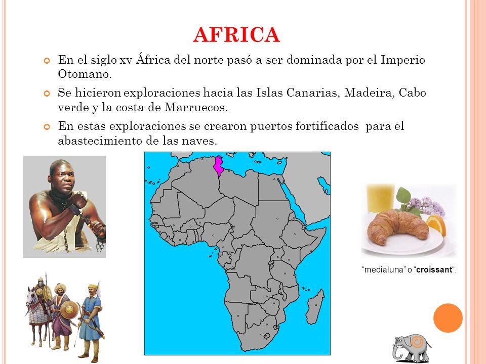 AFRICAEn el siglo xv África del norte pasó a ser dominada por el Imperio Otomano.