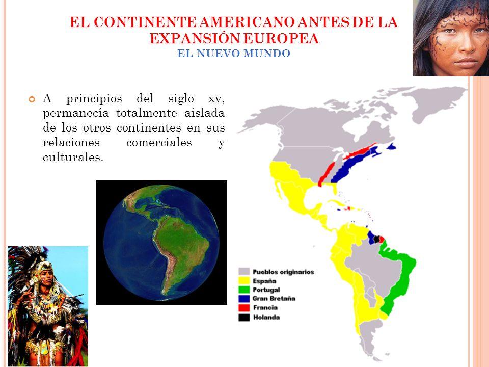 EL CONTINENTE AMERICANO ANTES DE LA EXPANSIÓN EUROPEA EL NUEVO MUNDO