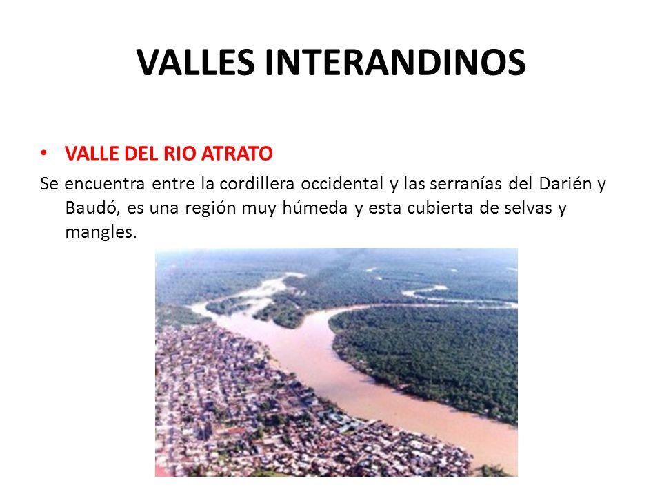VALLES INTERANDINOS VALLE DEL RIO ATRATO