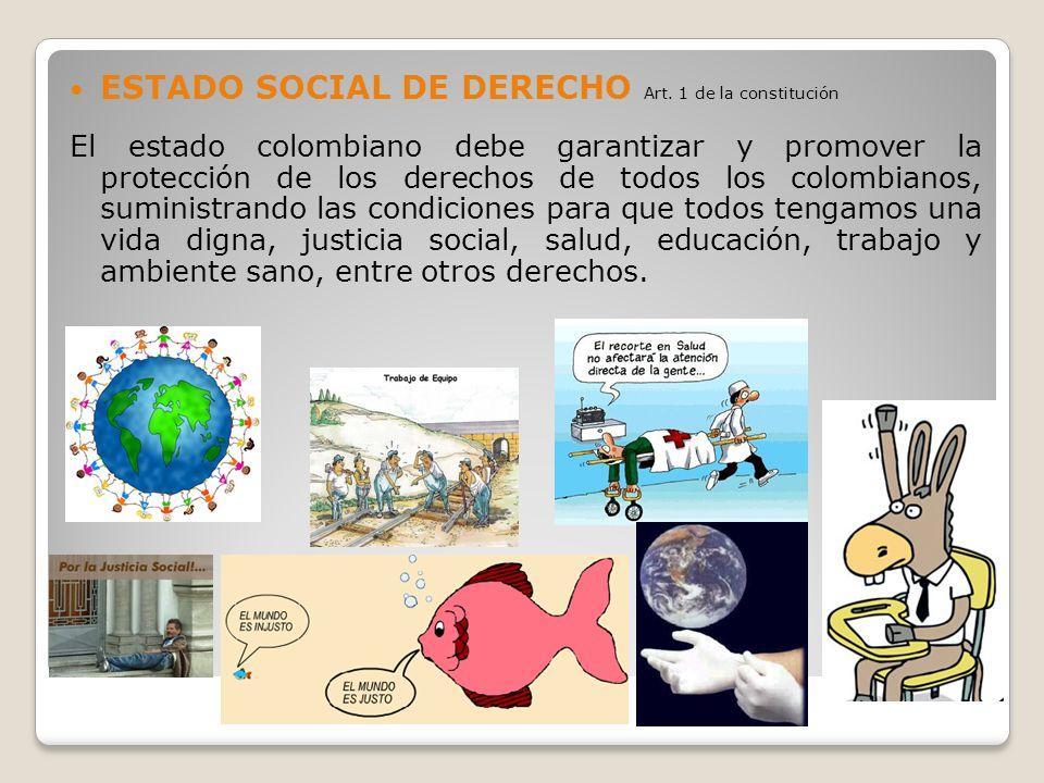 ESTADO SOCIAL DE DERECHO Art. 1 de la constitución