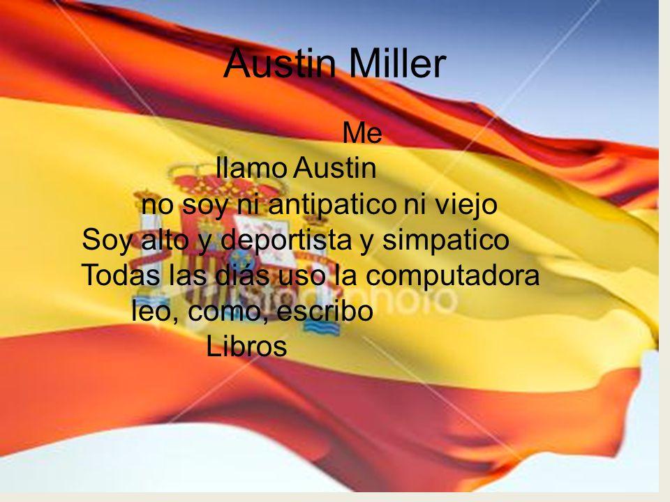 Austin Miller llamo Austin no soy ni antipatico ni viejo