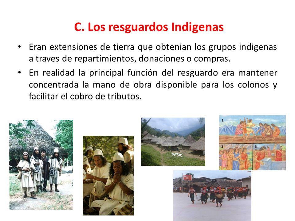 C. Los resguardos Indigenas