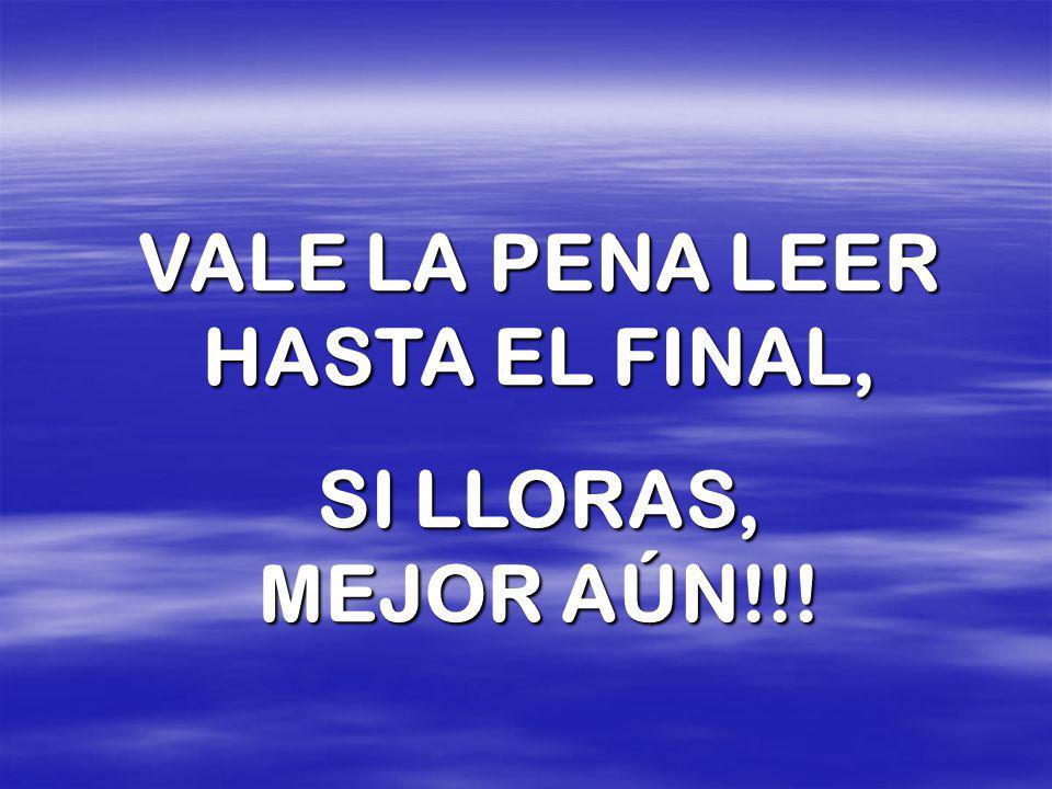 VALE LA PENA LEER HASTA EL FINAL,