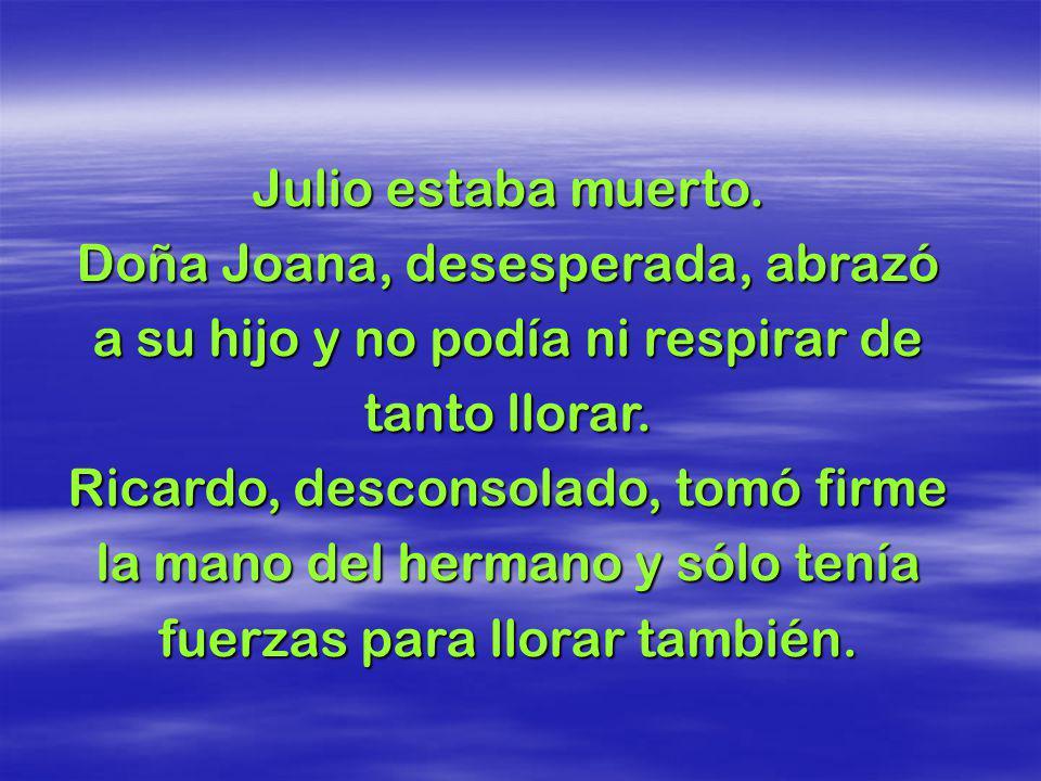 Julio estaba muerto.