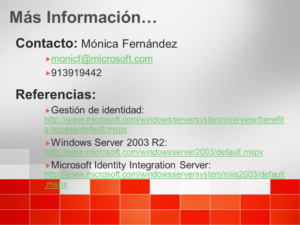 Más Información… Contacto: Mónica Fernández Referencias: