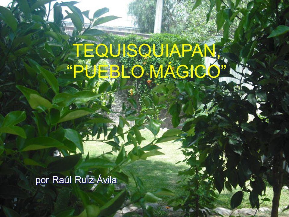 TEQUISQUIAPAN, PUEBLO MÁGICO