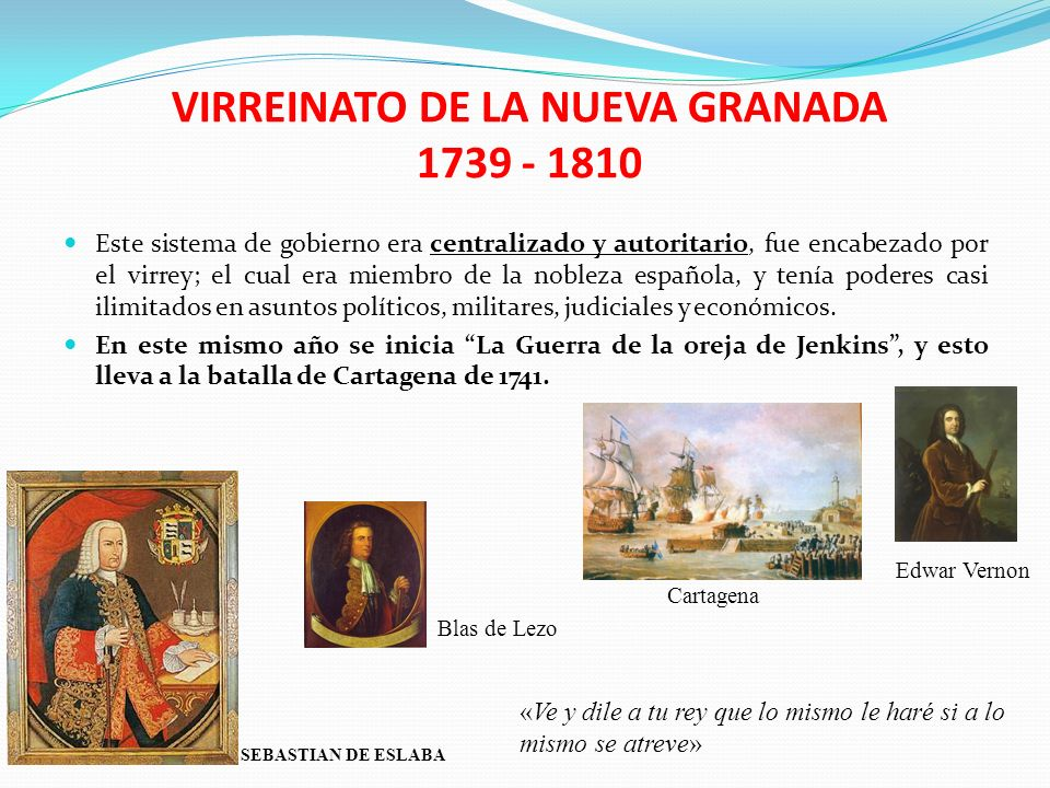 VIRREINATO DE LA NUEVA GRANADA 1739 - 1810