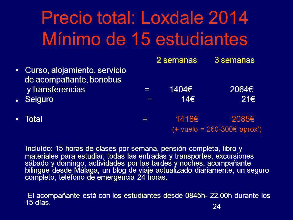 Precio total: Loxdale 2014 Mínimo de 15 estudiantes