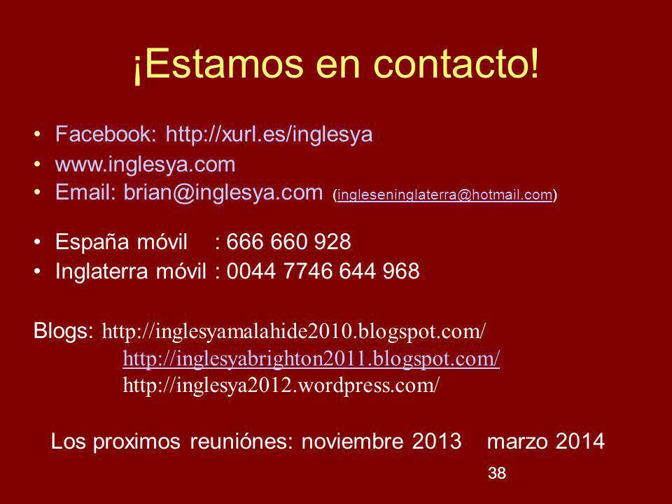 Los proximos reuniónes: noviembre 2013 marzo 2014