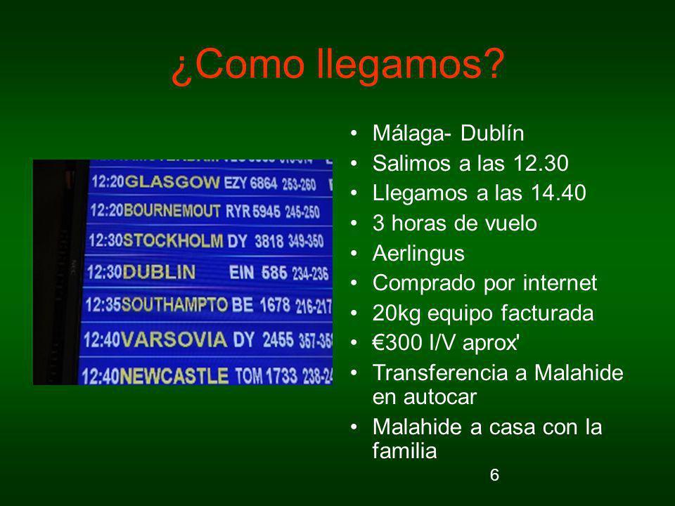 ¿Como llegamos Málaga- Dublín Salimos a las 12.30
