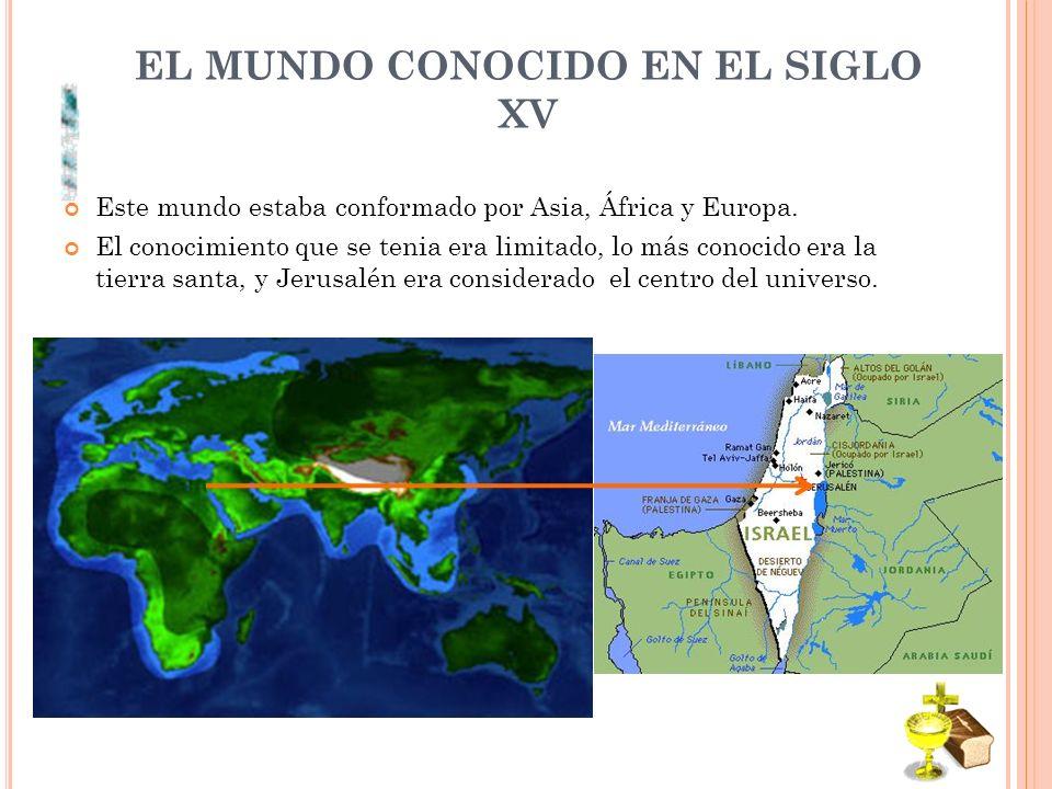 EL MUNDO CONOCIDO EN EL SIGLO XV