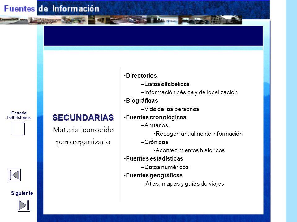 SECUNDARIAS Material conocido pero organizado Directorios.