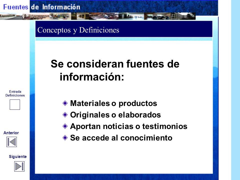 Se consideran fuentes de información: