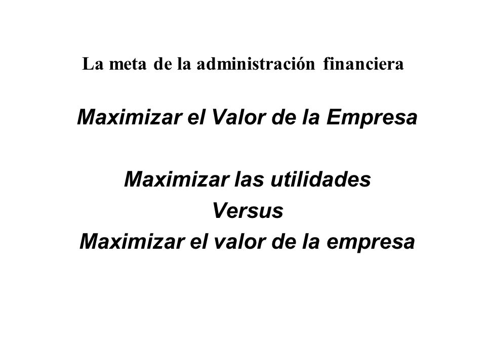 La meta de la administración financiera