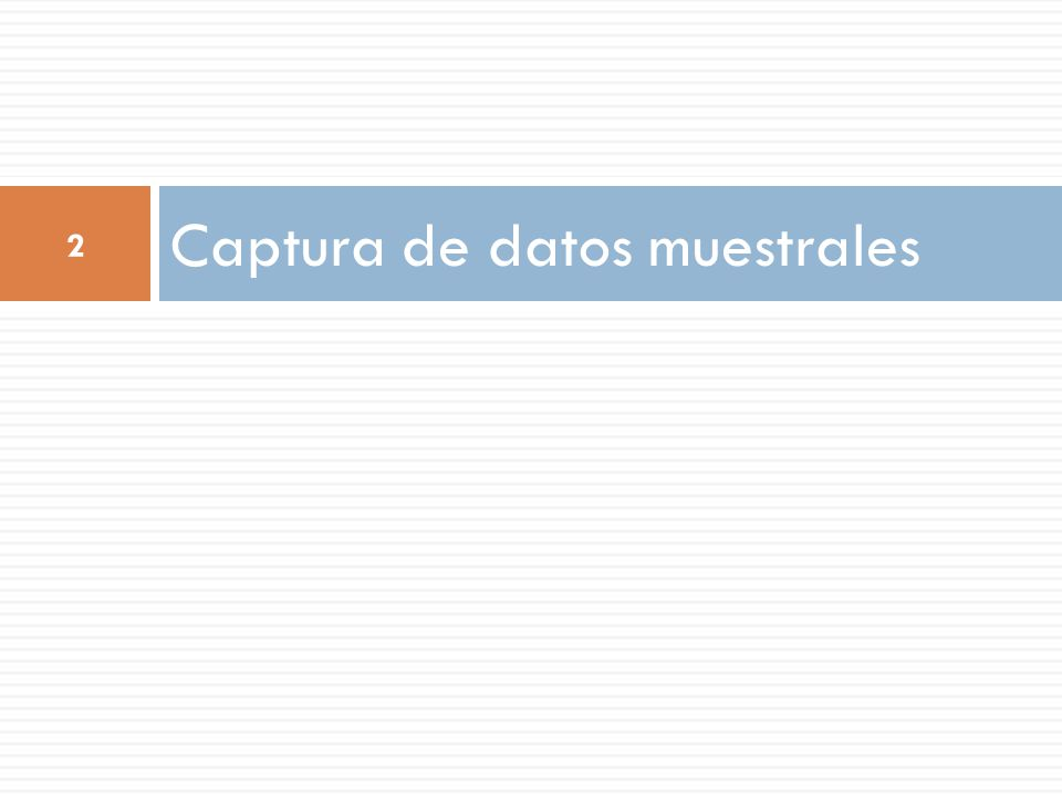 Captura de datos muestrales