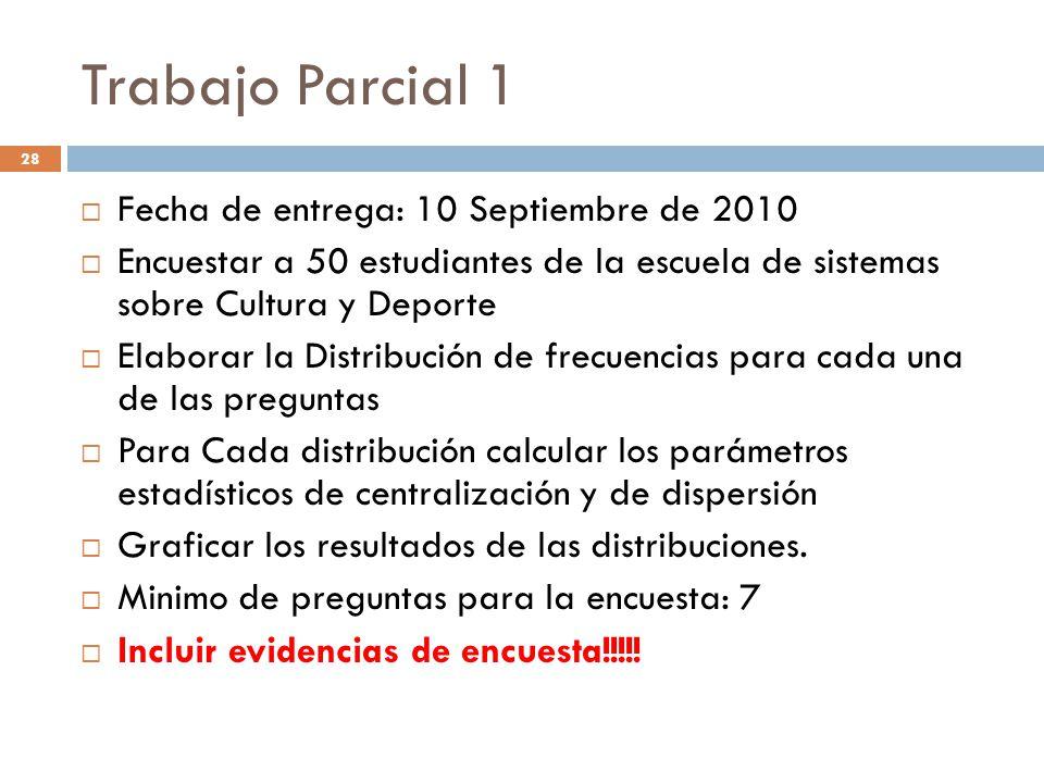 Trabajo Parcial 1 Fecha de entrega: 10 Septiembre de 2010
