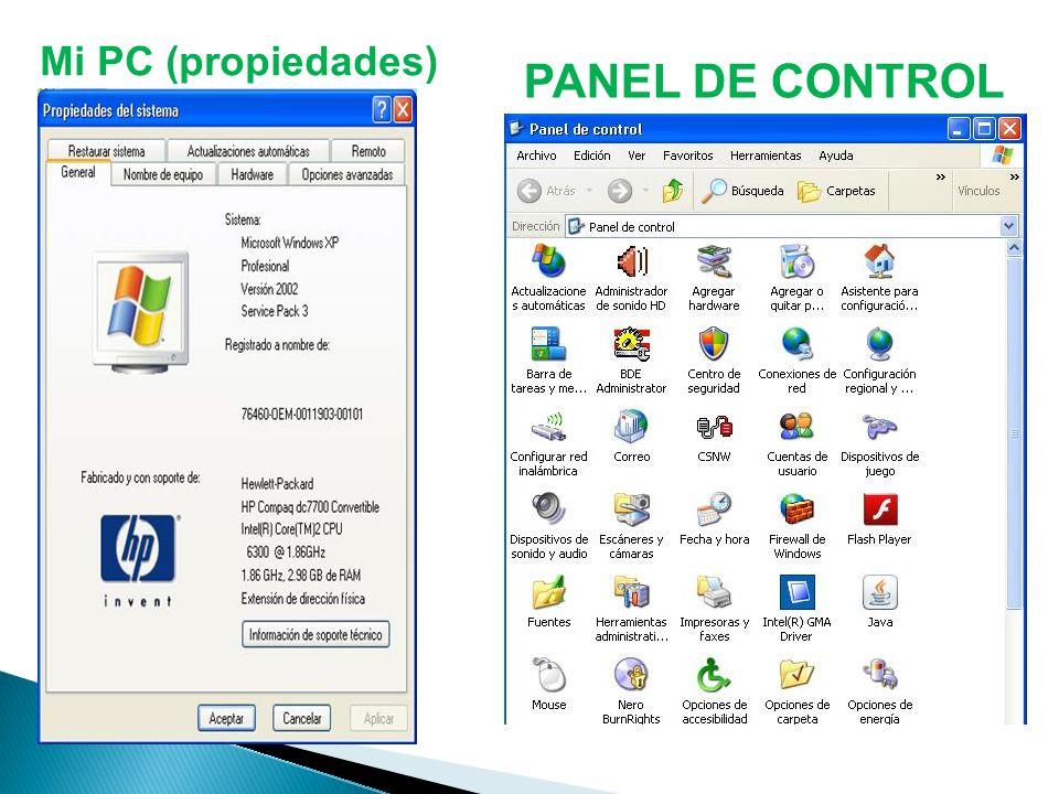 Mi PC (propiedades) PANEL DE CONTROL