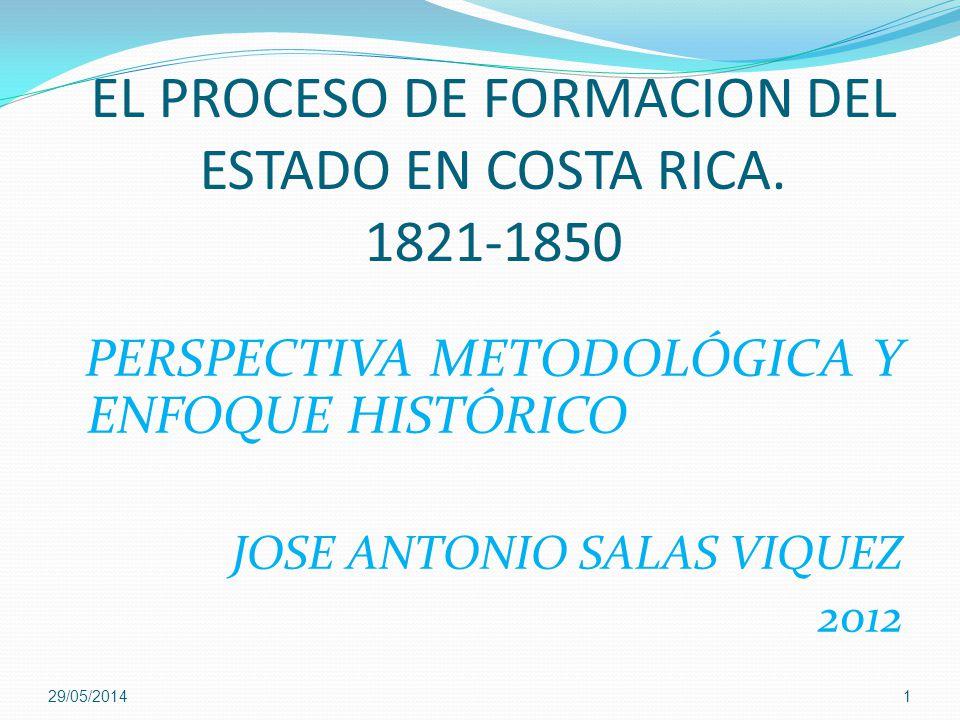 EL PROCESO DE FORMACION DEL ESTADO EN COSTA RICA. 1821-1850
