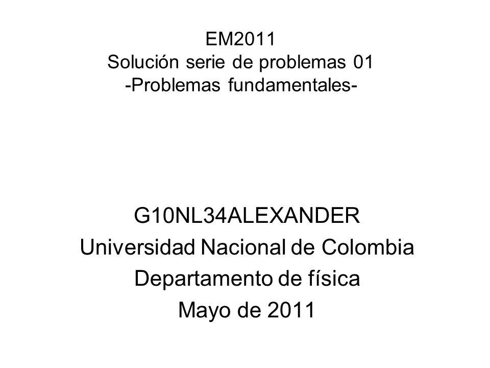 EM2011 Solución serie de problemas 01 -Problemas fundamentales-