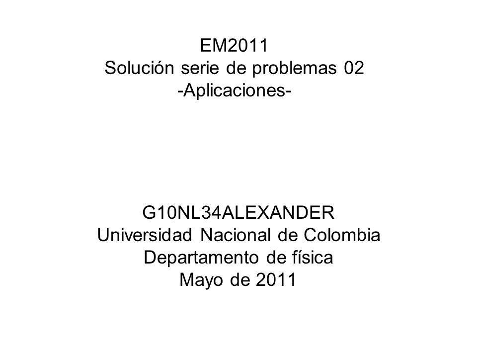 EM2011 Solución serie de problemas 02 -Aplicaciones-