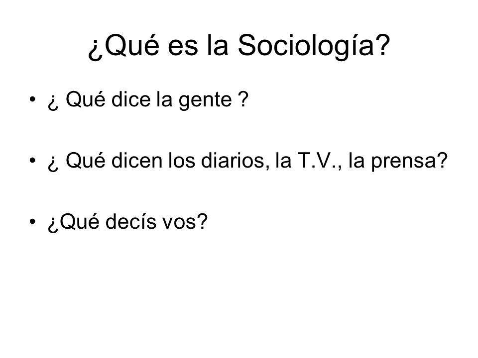 ¿Qué es la Sociología ¿ Qué dice la gente