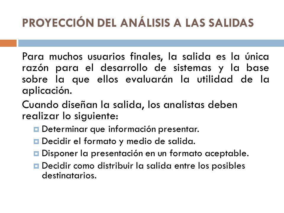 PROYECCIÓN DEL ANÁLISIS A LAS SALIDAS