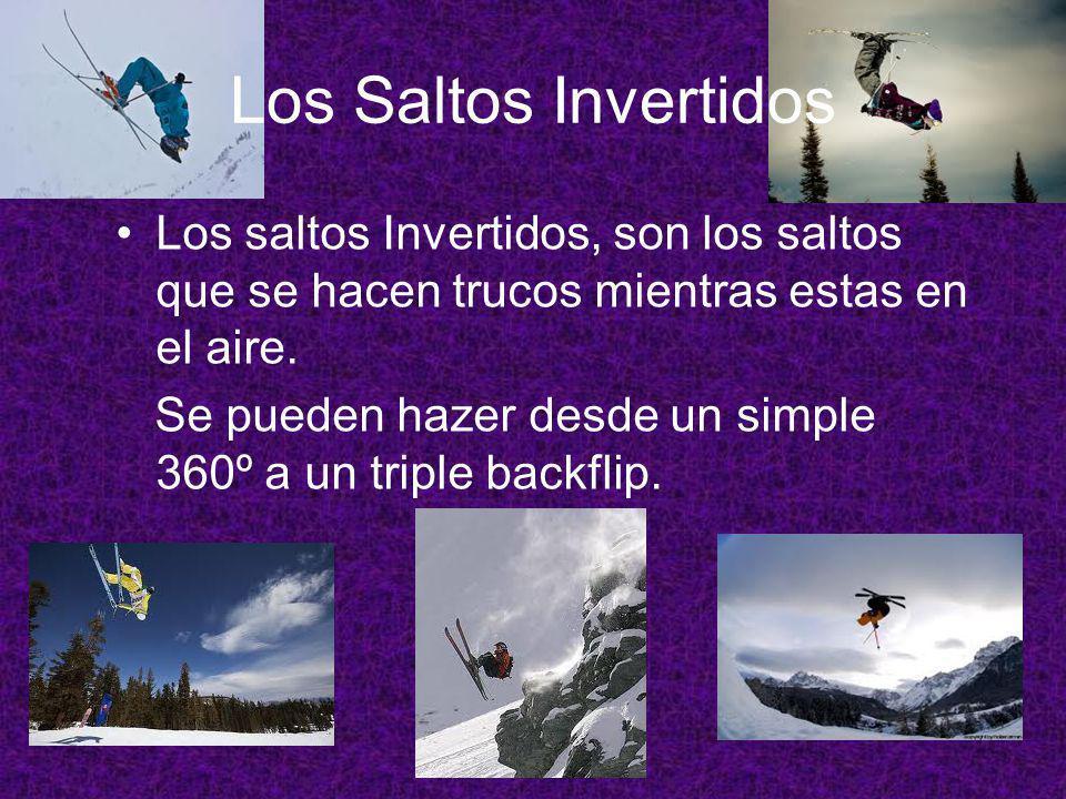 Los Saltos Invertidos Los saltos Invertidos, son los saltos que se hacen trucos mientras estas en el aire.