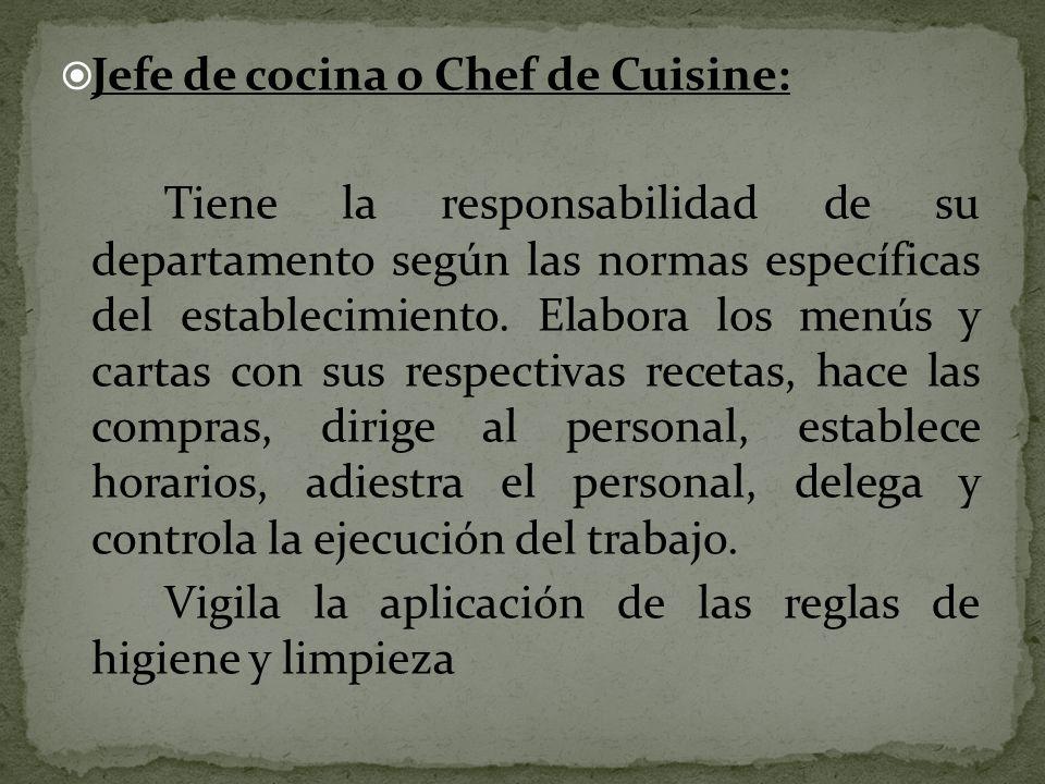 Jefe de cocina o Chef de Cuisine: