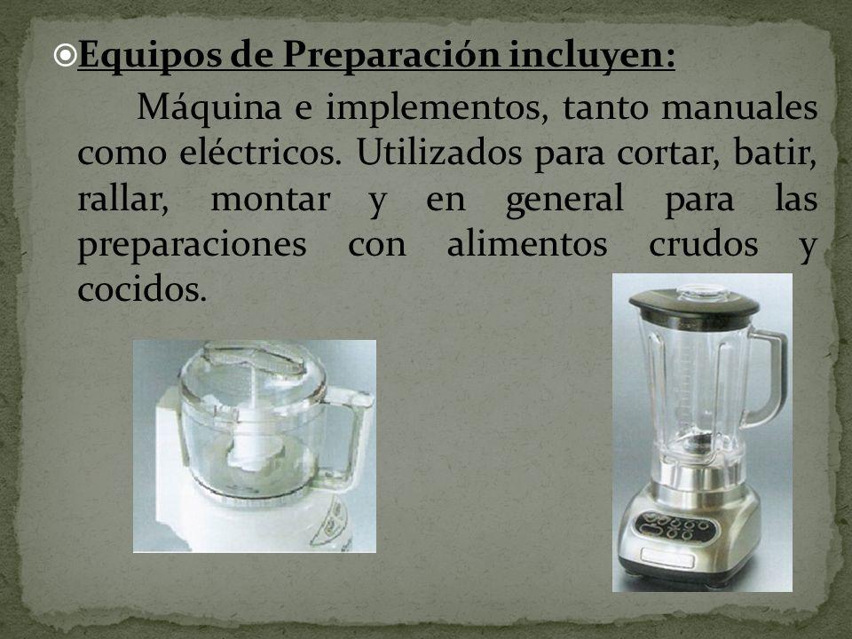 Equipos de Preparación incluyen: