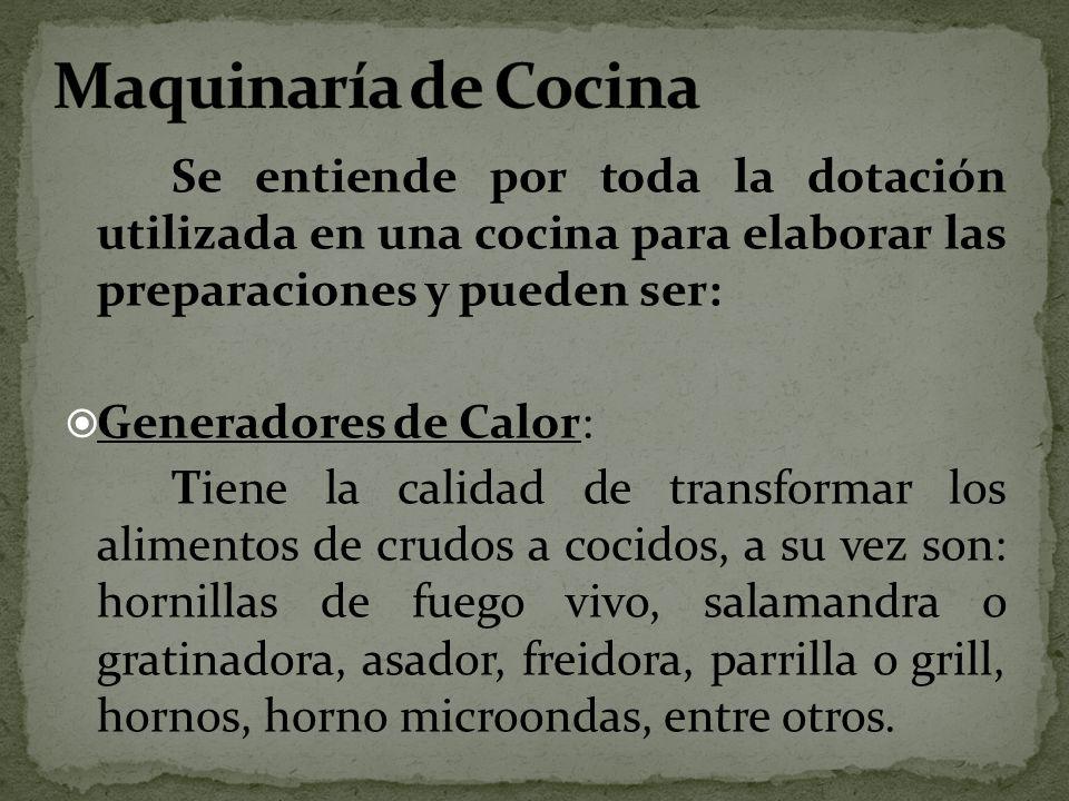 Maquinaría de Cocina Generadores de Calor: