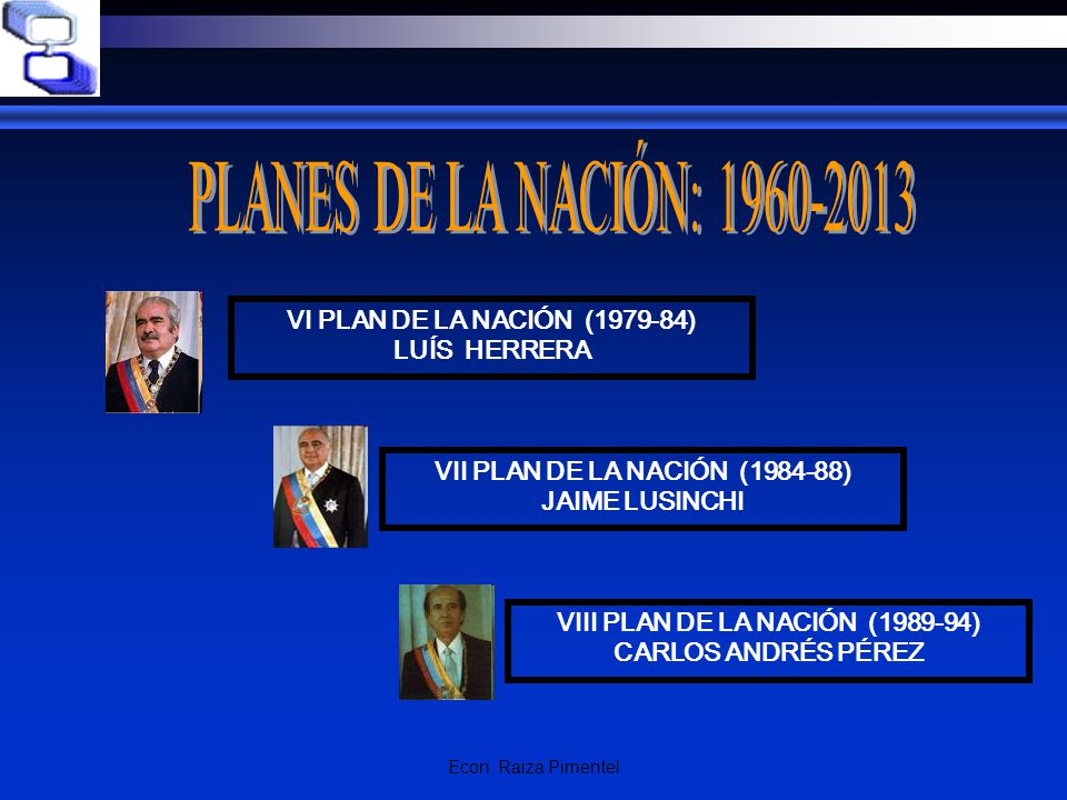 VII PLAN DE LA NACIÓN (1984-88) VIII PLAN DE LA NACIÓN (1989-94)