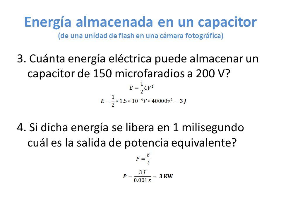 Energía almacenada en un capacitor (de una unidad de flash en una cámara fotográfica)