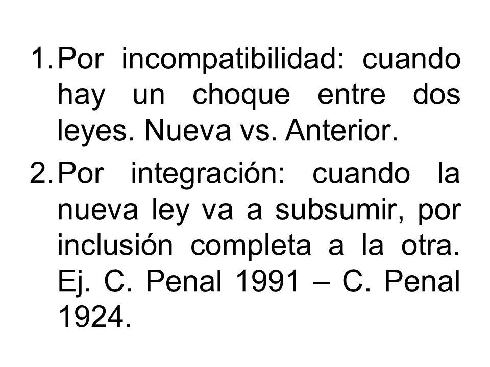 Por incompatibilidad: cuando hay un choque entre dos leyes. Nueva vs