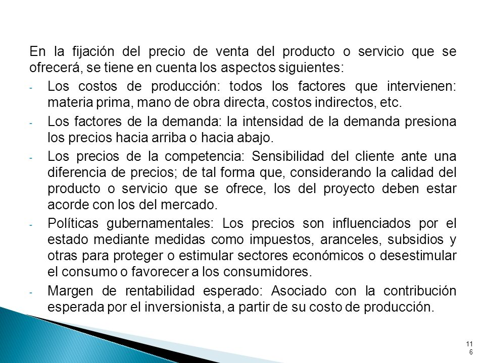 En la fijación del precio de venta del producto o servicio que se ofrecerá, se tiene en cuenta los aspectos siguientes: