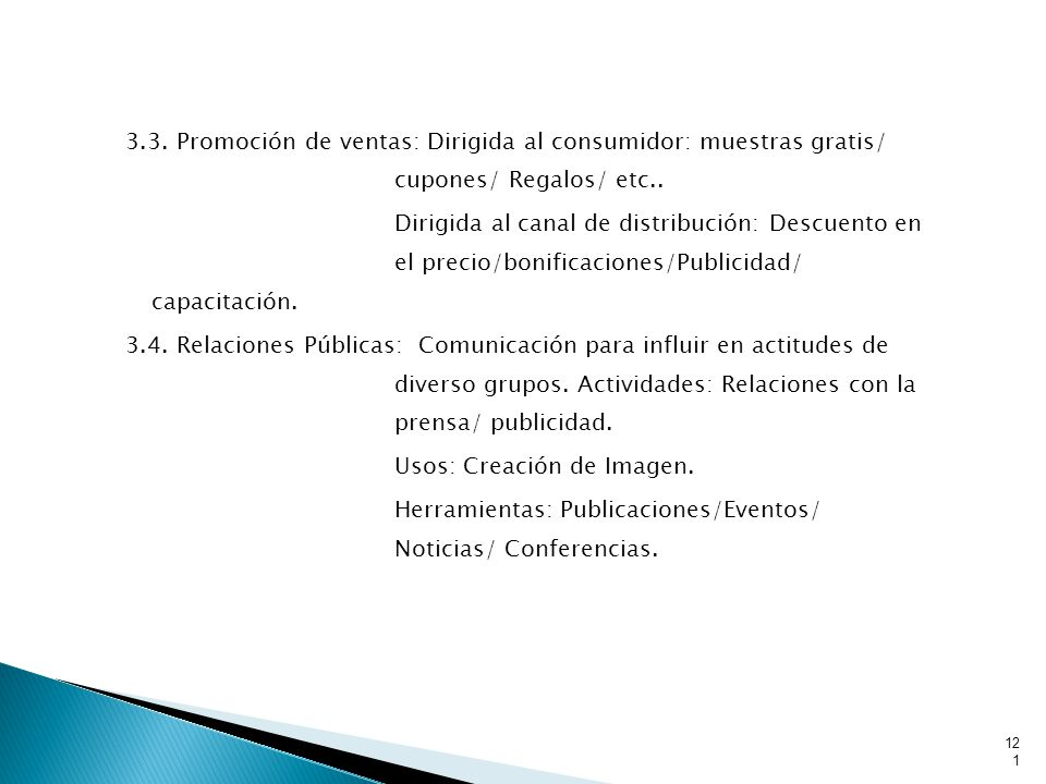 3.3. Promoción de ventas: Dirigida al consumidor: muestras gratis/ cupones/ Regalos/ etc..