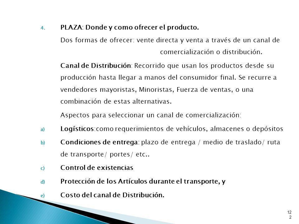 PLAZA: Donde y como ofrecer el producto.