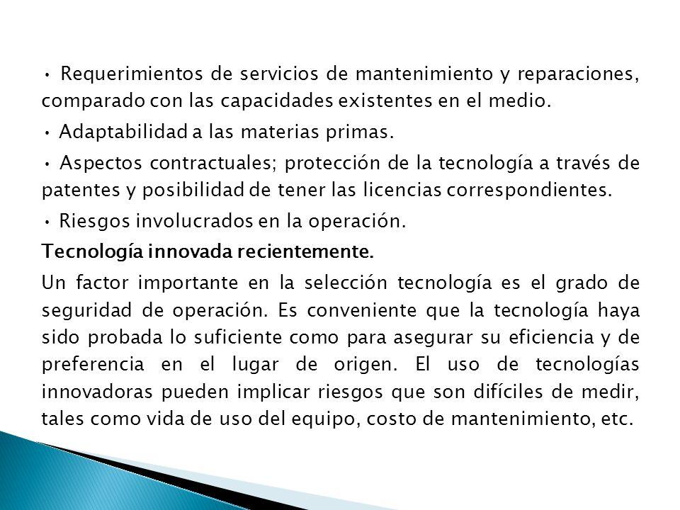 • Requerimientos de servicios de mantenimiento y reparaciones, comparado con las capacidades existentes en el medio.