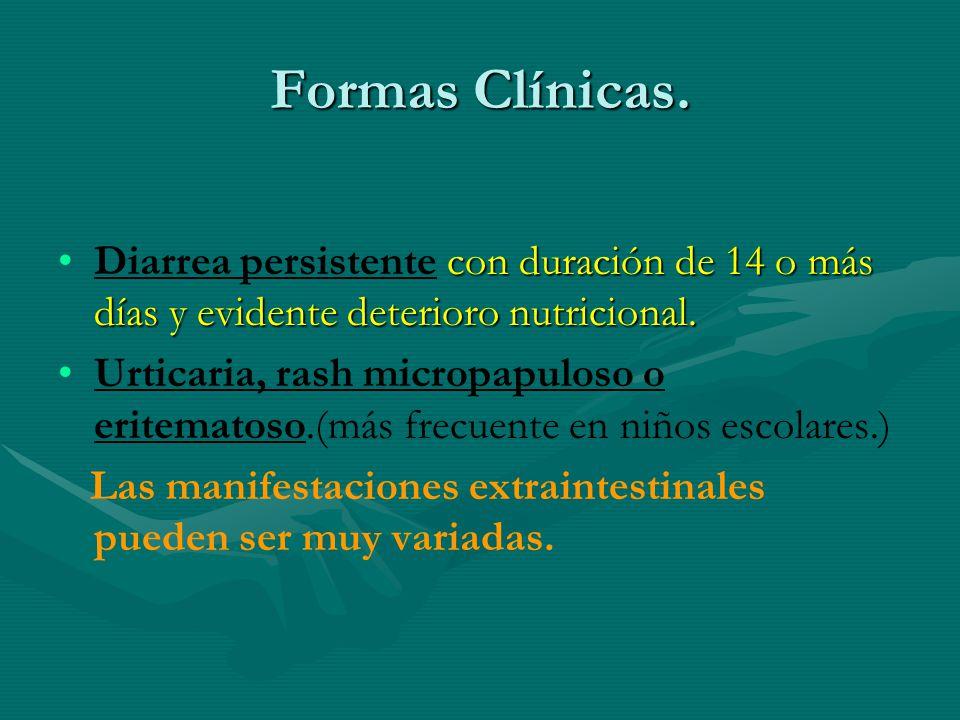 Formas Clínicas. Diarrea persistente con duración de 14 o más días y evidente deterioro nutricional.