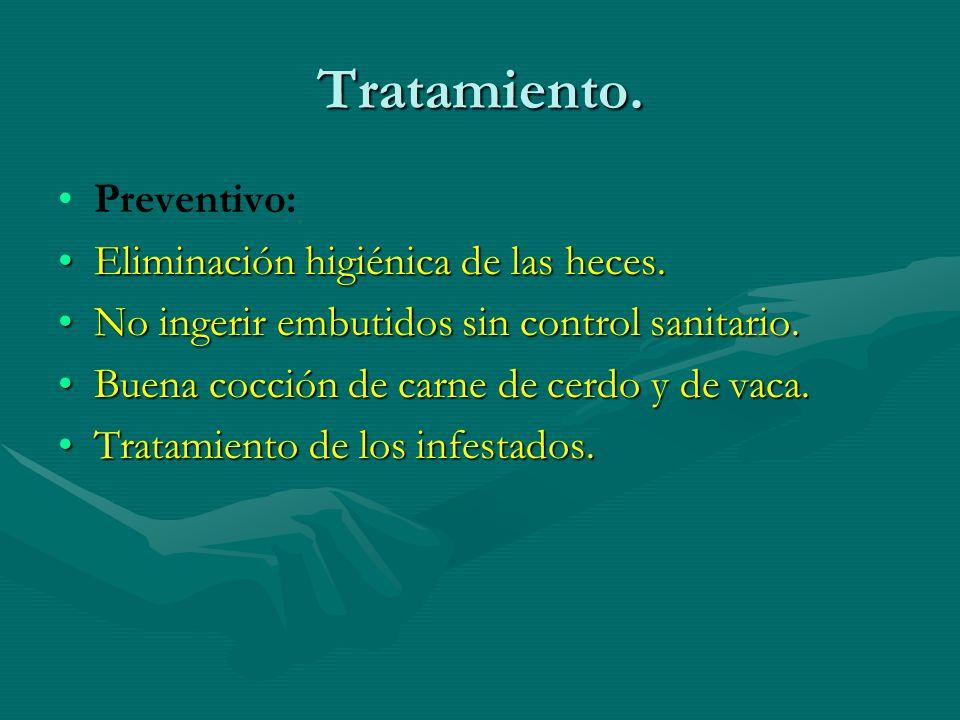 Tratamiento. Preventivo: Eliminación higiénica de las heces.