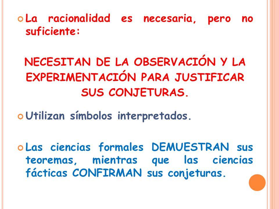 NECESITAN DE LA OBSERVACIÓN Y LA EXPERIMENTACIÓN PARA JUSTIFICAR