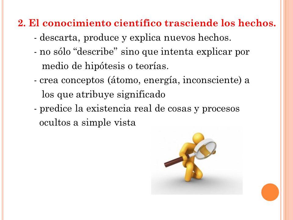 2. El conocimiento científico trasciende los hechos