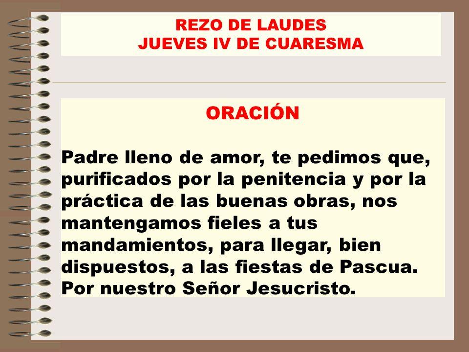 REZO DE LAUDES JUEVES IV DE CUARESMA. ORACIÓN.