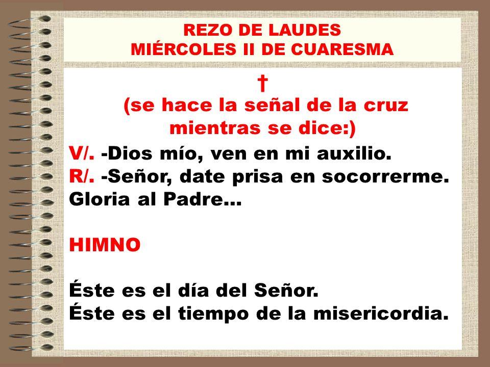 † (se hace la señal de la cruz mientras se dice:)