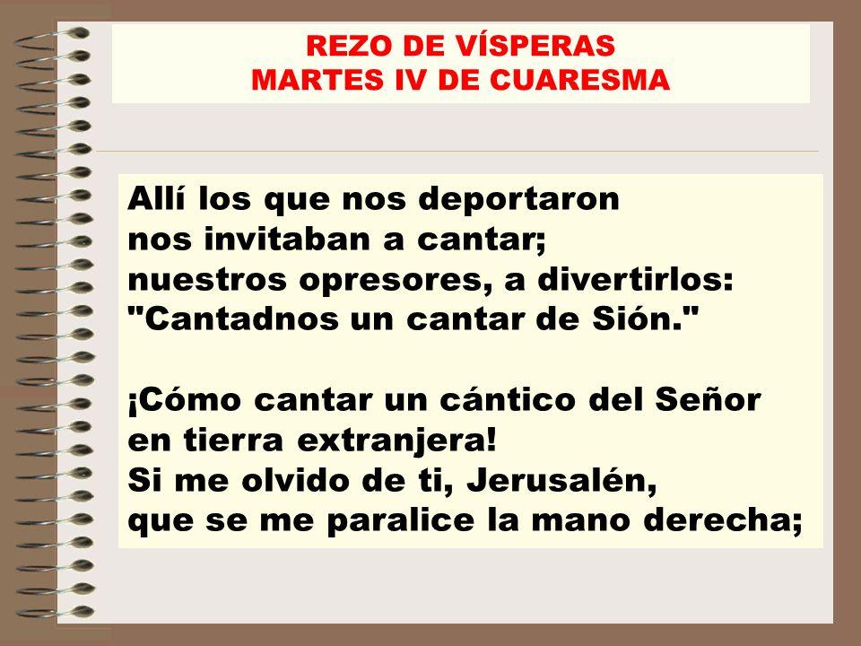 REZO DE VÍSPERAS MARTES IV DE CUARESMA.