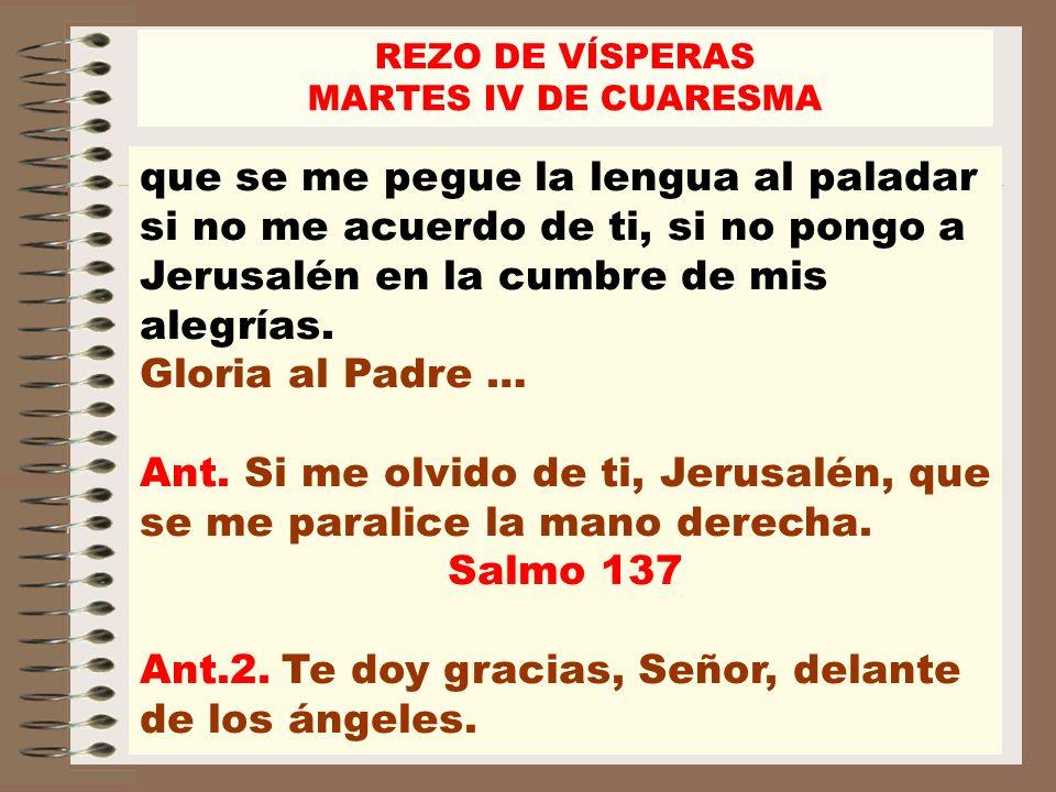 Ant.2. Te doy gracias, Señor, delante de los ángeles.