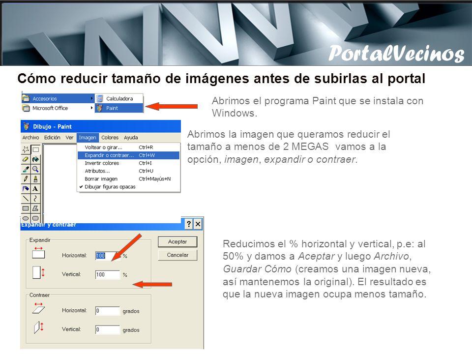 PortalVecinos Cómo reducir tamaño de imágenes antes de subirlas al portal. Abrimos el programa Paint que se instala con.