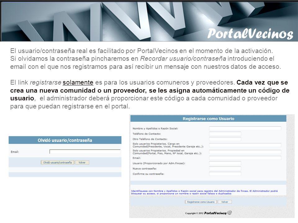 PortalVecinos El usuario/contraseña real es facilitado por PortalVecinos en el momento de la activación.